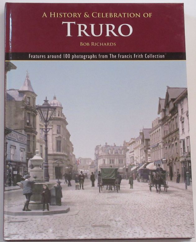 A History and Celebration of Truro, by Bob Richards